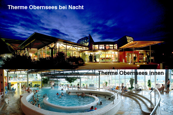 Therme Obernssees bei Nacht und Therme Obernsees innen